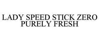 mark for LADY SPEED STICK ZERO PURELY FRESH, trademark #88000970