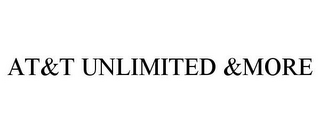 mark for AT&T UNLIMITED &MORE, trademark #88008304