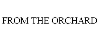mark for FROM THE ORCHARD, trademark #88013248