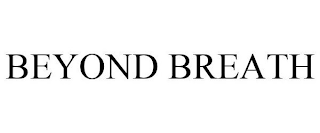 mark for BEYOND BREATH, trademark #88041180