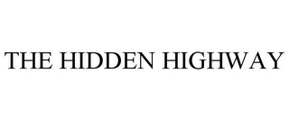 mark for THE HIDDEN HIGHWAY, trademark #88069980