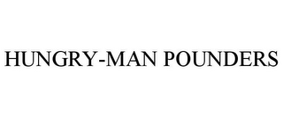 mark for HUNGRY-MAN POUNDERS, trademark #88081494