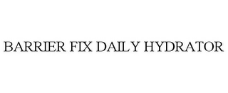 mark for BARRIER FIX DAILY HYDRATOR, trademark #88096795