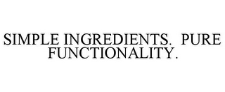 mark for SIMPLE INGREDIENTS. PURE FUNCTIONALITY., trademark #88115296