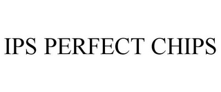 mark for IPS PERFECT CHIPS, trademark #88149363
