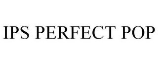 mark for IPS PERFECT POP, trademark #88149381