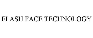 mark for FLASH FACE TECHNOLOGY, trademark #88227008