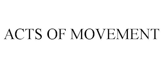 mark for ACTS OF MOVEMENT, trademark #88259252