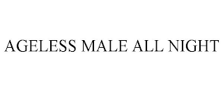 mark for AGELESS MALE ALL NIGHT, trademark #88260259