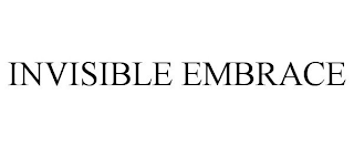 mark for INVISIBLE EMBRACE, trademark #88333965