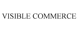 mark for VISIBLE COMMERCE, trademark #88335954