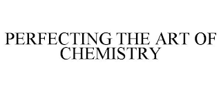 mark for PERFECTING THE ART OF CHEMISTRY, trademark #88501550