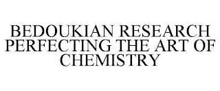 mark for BEDOUKIAN RESEARCH PERFECTING THE ART OF CHEMISTRY, trademark #88501561
