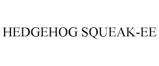mark for HEDGEHOG SQUEAK-EE, trademark #88504194