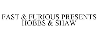 mark for FAST & FURIOUS PRESENTS HOBBS & SHAW, trademark #88541255