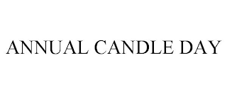 mark for ANNUAL CANDLE DAY, trademark #88577958