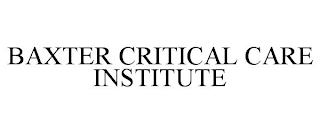 mark for BAXTER CRITICAL CARE INSTITUTE, trademark #88588643