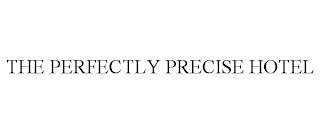 mark for THE PERFECTLY PRECISE HOTEL, trademark #88606700
