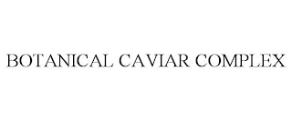 mark for BOTANICAL CAVIAR COMPLEX, trademark #88642126