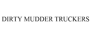 mark for DIRTY MUDDER TRUCKERS, trademark #88723269