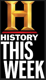 mark for H HISTORY THIS WEEK, trademark #88754778