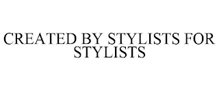 mark for CREATED BY STYLISTS FOR STYLISTS, trademark #88761297