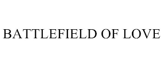 mark for BATTLEFIELD OF LOVE, trademark #88800818