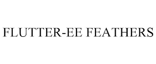 mark for FLUTTER-EE FEATHERS, trademark #88805104