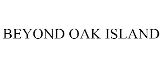 mark for BEYOND OAK ISLAND, trademark #88812672